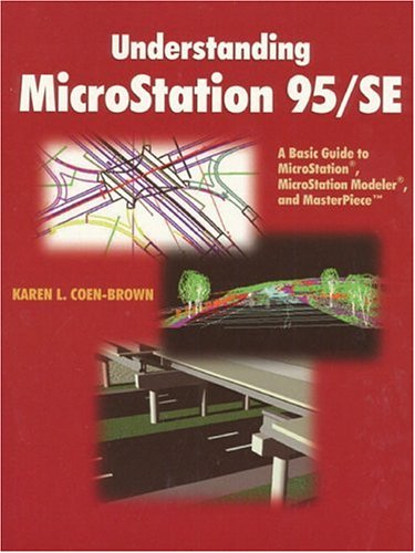 Understanding Microstation 95 Se  A Basic Guide To Microstation Microstation Modeler And Masterpiece