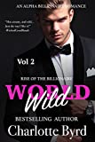 Wild World: An Alpha Billionaire Romance (Rise of the Billionaire Book 2)