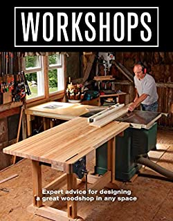 Book Cover: Workshops: Expert advice for designing a great woodshop in any space
