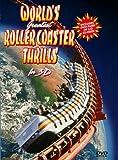 World's Greatest Roller Coaster Thrills in 3-D
