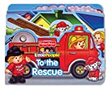 img - for Fisher Price Little People To the Rescue! (Boardbooks - Board Book) book / textbook / text book