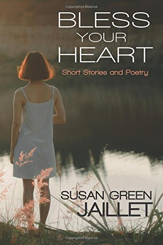Bless Your Heart: Short Stories and Poetry