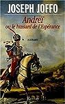 Andreï ou le Hussard de l'espérance par Joffo