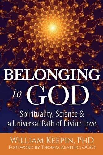 (Belonging to God: Science, Spirituality & a Universal Path of Divine Love)