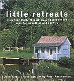 Little Retreats, Jane Tidbury, 0609609025
