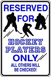 Reserved Hockey Players Parking Others Checked 12X18 Aluminum Metal Sign