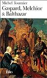 Gaspard, Melchior et Balthazar, Michel Tournier, 2070374157