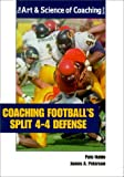 img - for Coaching Football's Split 4-4 Defense (The Art & Science of Coaching Series) book / textbook / text book