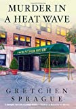 Murder in a Heat Wave, Gretchen Sprague, 0312276621