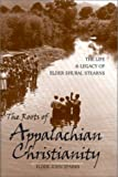 The Roots of Appalachian Christianity, John Sparks, 0813122236