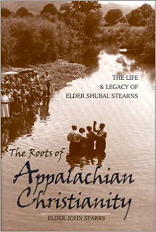 The Roots of Appalachian Christianity: The Life and Legacy