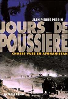 Jours de poussière : choses vues en Afghanistan, Perrin, Jean-Pierre