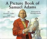 A Picture Book of Samuel Adams, David A. Adler and Michael S. Adler, 0823418464