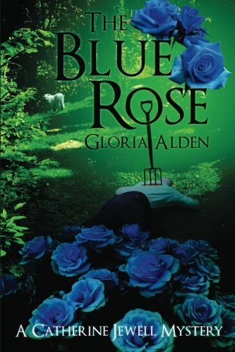 Download The Blue Rose (A Catherine Jewell Mystery) (Volume 1) pdf epub