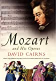 Mozart and His Operas, David Cairns, 0520228987