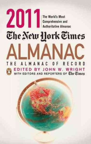 Read Online The New York Times Almanac: The Almanac of Record (2011)THE NEW YORK TIMES ALMANAC: THE ALMANAC OF RECORD (2011) by Wright, John W. (Author) on Oct-20-2010 Paperback PDF