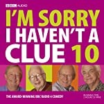 I'm Sorry I Haven't a Clue, Volume 10 | BBC Audiobooks
