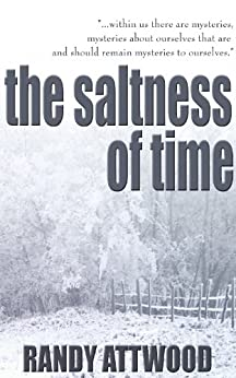 The Saltness of Time by [Attwood, Randy]