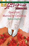 Operation: Married by Christmas, Debra Clopton, 0373813325