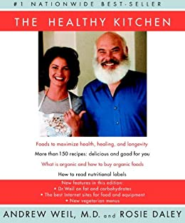 The Healthy Kitchen by [Weil Md, Andrew, Daley, Rosie]