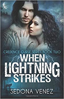 Book When Lightning Strikes (Credence Curse) by Sedona Venez (2014-04-11)