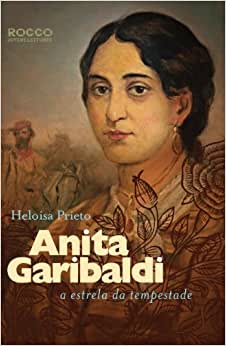 Anita Garibaldi - A estrela da tempestade - 9788579800788