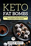 #5: Keto Fat Bombs 50 Sweet & Savory Recipes for Ketogenic, Paleo & Low-Carb Diets, Keto Desserts, Sweet Snacks