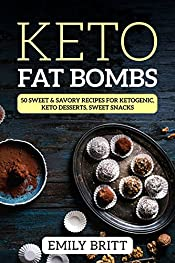 Keto Fat Bombs 50 Sweet & Savory Recipes for Ketogenic, Paleo & Low-Carb Diets, Keto Desserts, Sweet Snacks