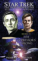 Star Trek: The Next Generation: Slings and Arrrows #2: The Oppressor's Wrong (Star Trek: TNG: Slings and Arrows)