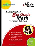 Roadmap to 8th Grade Math, Virginia Edition, Princeton Review Staff, 0375762922