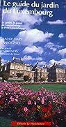 Le guide du jardin du Luxembourg par Mary