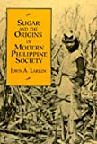 Front cover for the book Sugar and the Origins of Modern Philippine Society by John A. Larkin