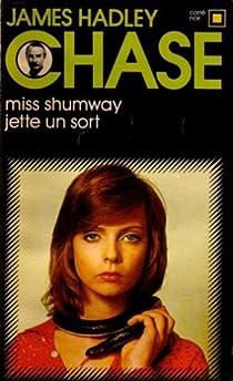 Miss Shumway jette un sort par Chase