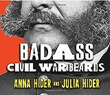 Badass Civil War Beards, Anna Marie Hider and Julia Ann Hider, 089587637X