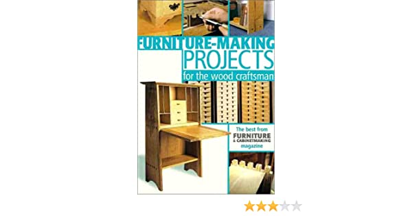 best wood for furniture making. Furniture-Making Projects For The Wood Craftsman: Furniture \u0026 Cabinetmaking: 9781861081407: Amazon.com: Books Best Making