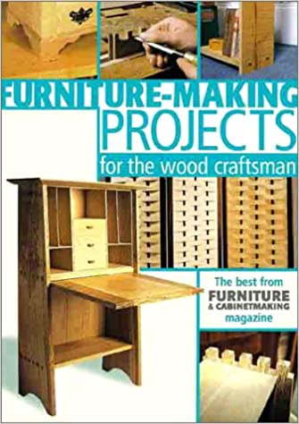 Furniture Making Projects For The Wood Craftsman Furniture