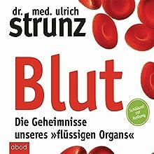 Blut - Die Geheimnisse unseres flüssigen Organs: Schlüssel zur Heilung   Livre audio Auteur(s) : Ulrich Strunz Narrateur(s) : Martin Harbauer