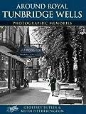 img - for Royal Tunbridge Wells (Photographic Memories) book / textbook / text book