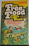 The Free Food Cook Book, Peggy Vickers, 0890410143