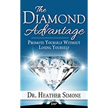The Diamond Advantage: Promote Yourself Without Losing Yourself