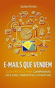 E-mails Que Vendem: Guia Prático Para Campanhas de E-mail Marketing Lucrativas
