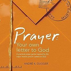 Prayer: Your Letter to God