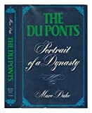 Front cover for the book The du Ponts: Portrait of a dynasty by Marc Duke
