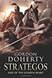 Strategos: Rise of the Golden Heart (Strategos 2), Gordon Doherty, 1493711008