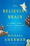 The Believing Brain, Michael Shermer, 0805091254