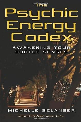 book cover of The Psychic Energy Codex: Awakening Your Subtle Senses