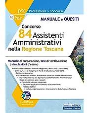 Concorso 84 Assistenti Amministrativi nella Regione Toscana: Manuale di preparazione, test di verifica online e simulazione d'esame