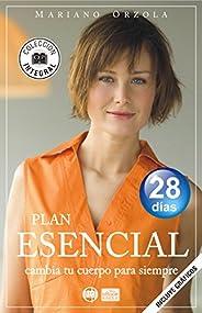 PLAN ESENCIAL: Cambia tu cuerpo para siempre en 28 días (Colección Integral)
