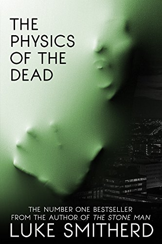 The Physics Of The Dead - A Supernatural Mystery Novel