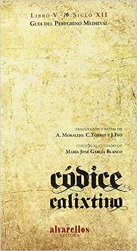 Códice Calixtino. Libro V: Guía Del Peregrino Medieval por María José García Blanco epub